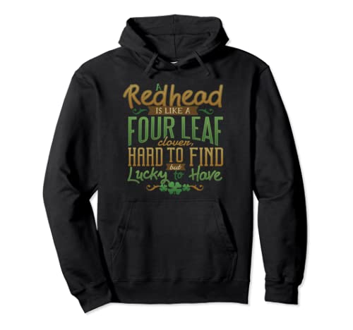 Lucky Redhead Hard To Find Like A Four Leaf Clover Pullover Hoodie