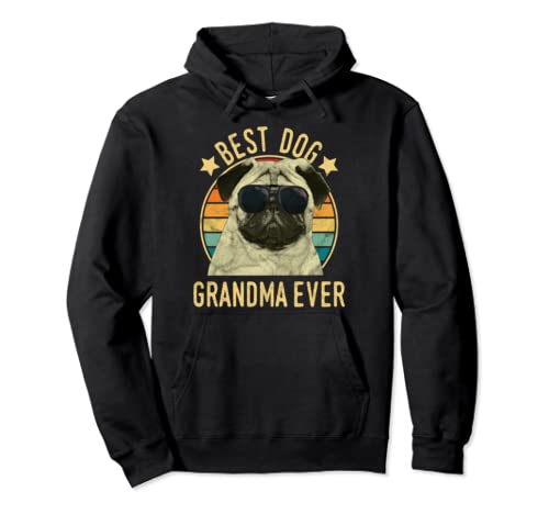 Best Dog Grandma Ever Pug Mother's Day Pullover Hoodie