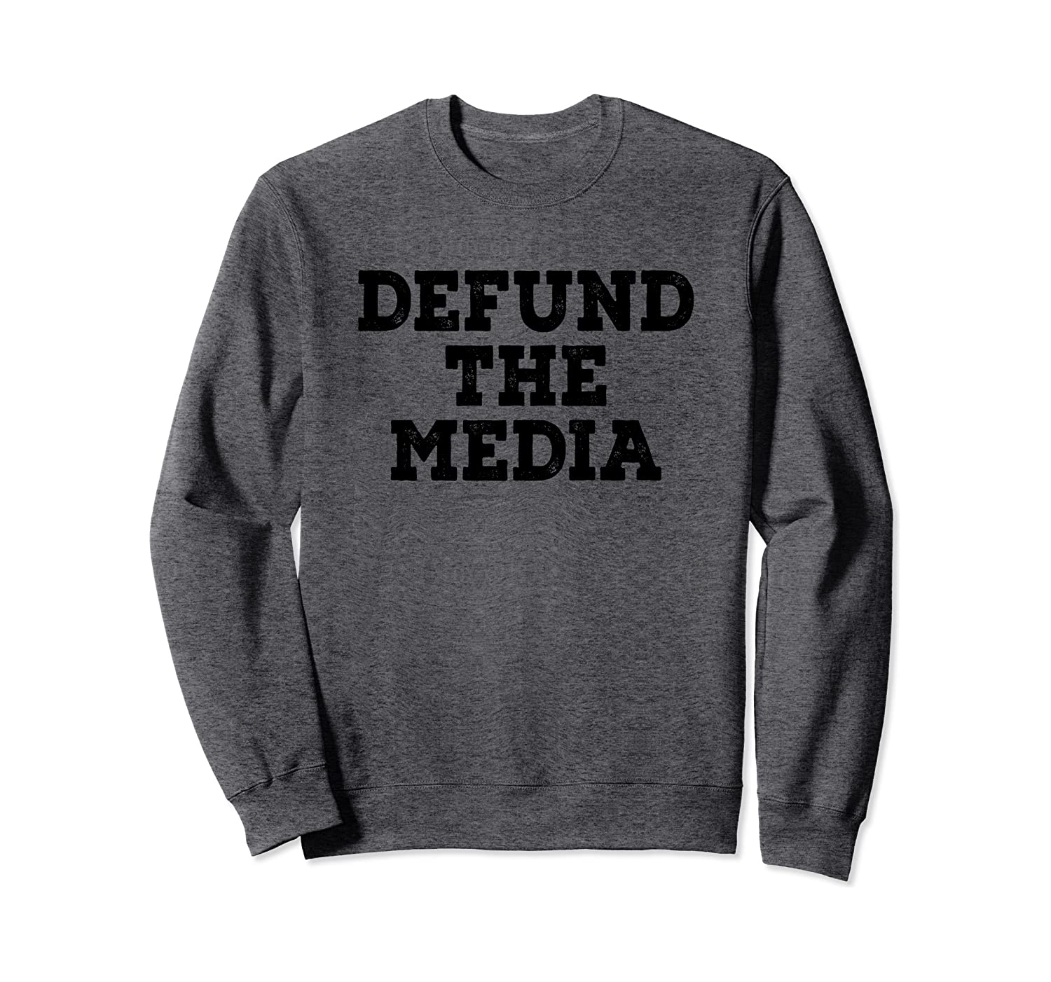 Defund The Media Fake News Political Protest Social Distance Sweatshirt