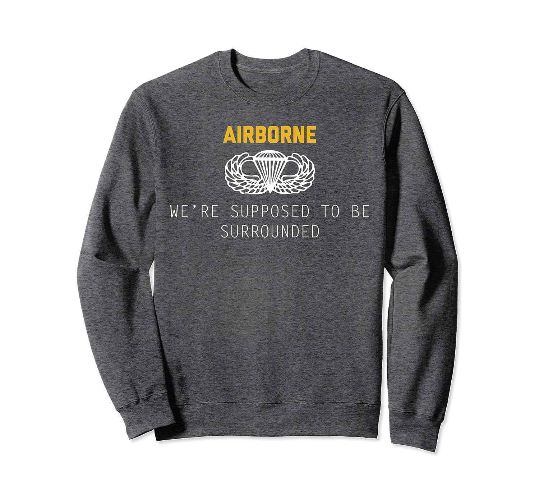 US Army Airborne Paratrooper  Vintage Veteran Soldier Quote Sweatshirt