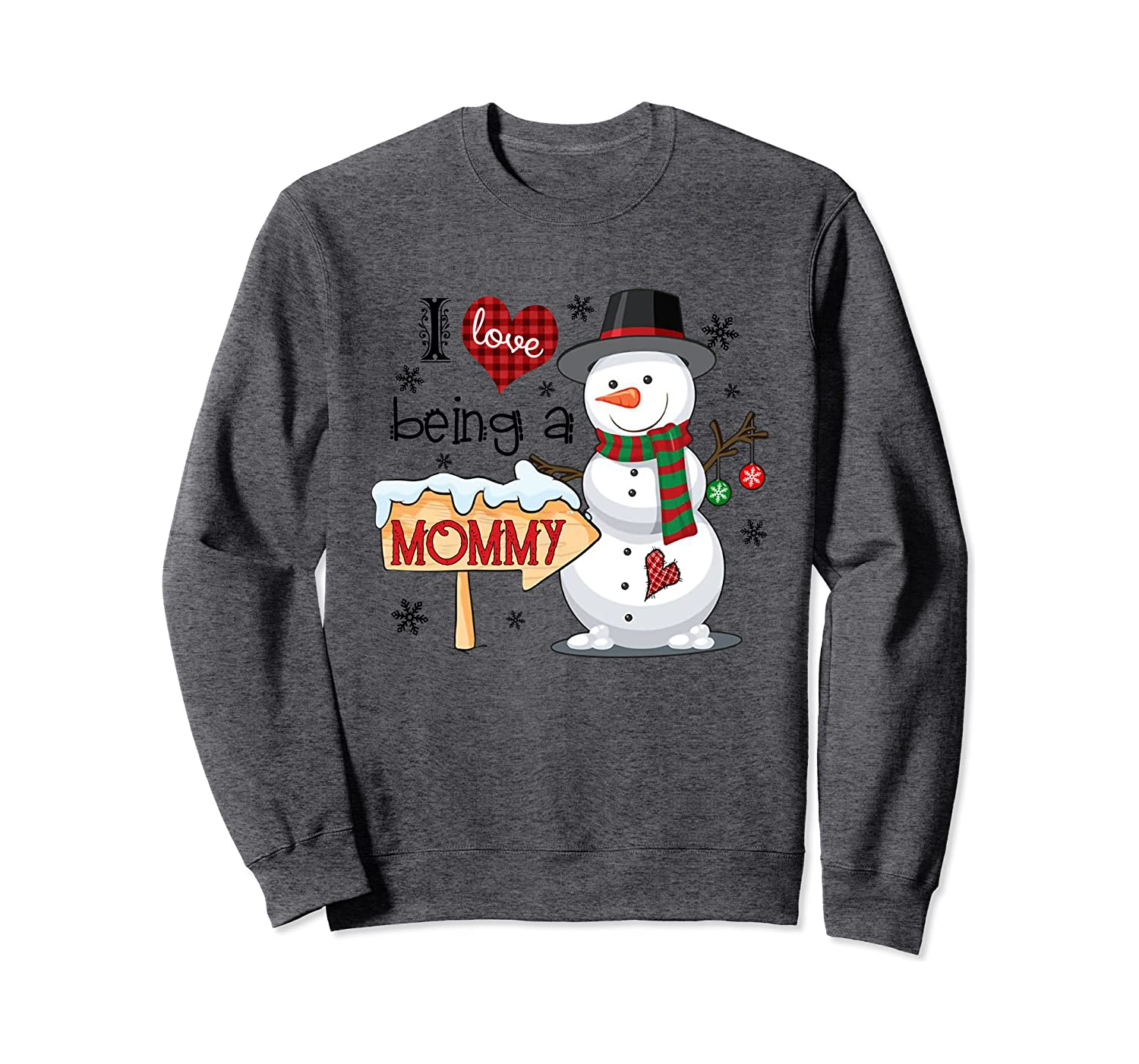 I Love Being A Mommy Snowman Funny Family Christmas Gifts Sweatshirt-Awarplus