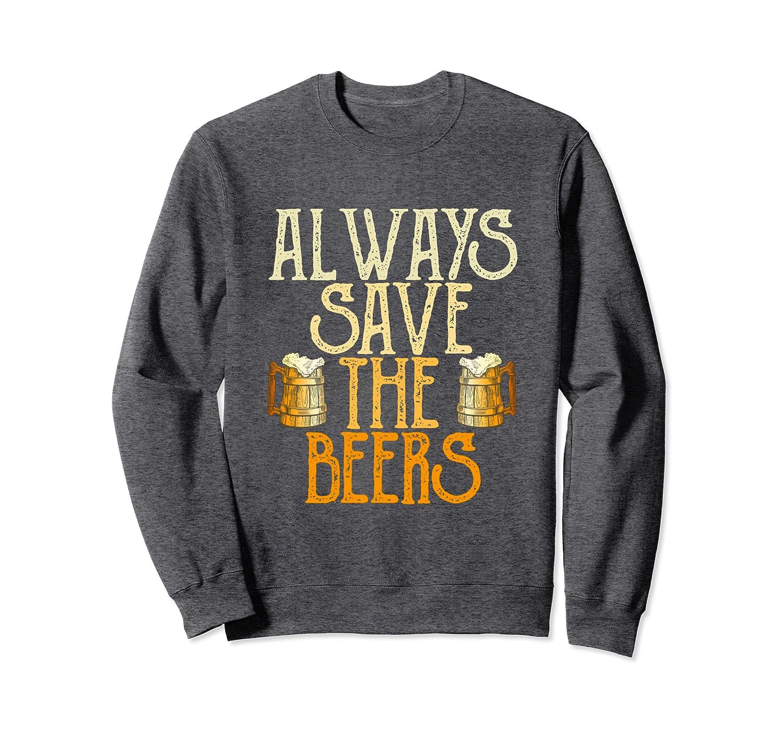 Always Save The Beers – Funny Baseball Beer Vintage Gift Sweatshirt