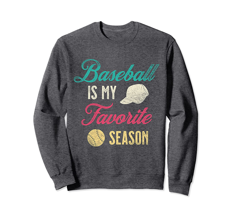 Distressed Vintage Baseball Is My Favorite Season Sweatshirt-TH
