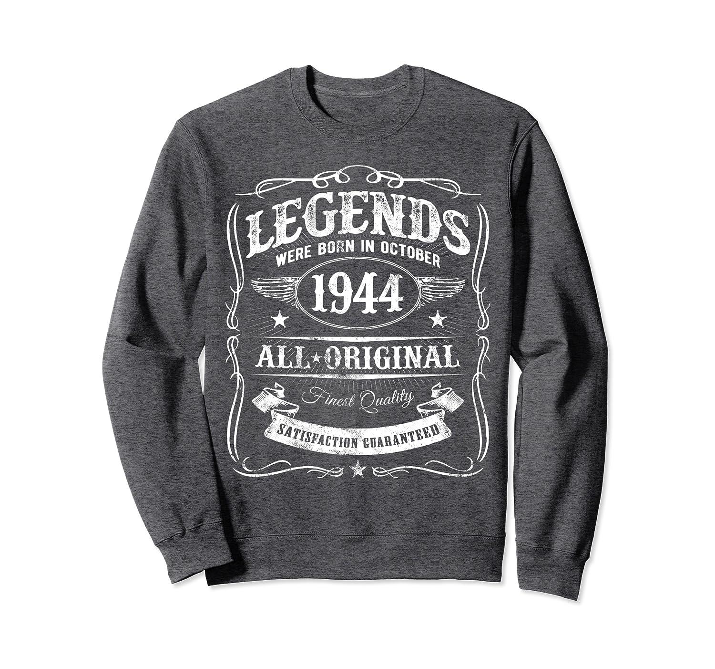 LEGENDS Were Born In October 1944 Classic 76th Birthday Sweatshirt