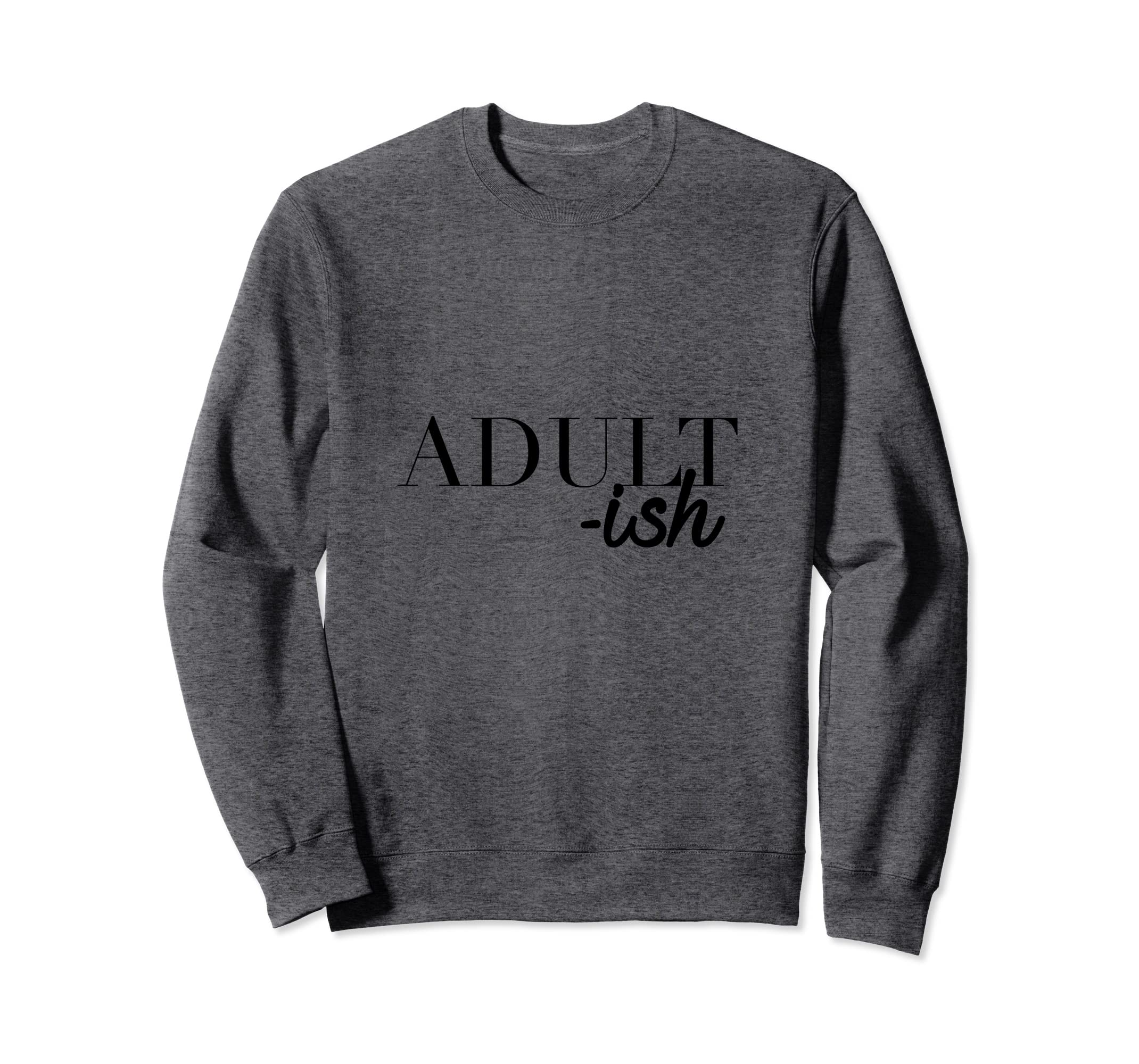 Adult-ish Funny Sarcastic Quote Sweatshirt-Rose