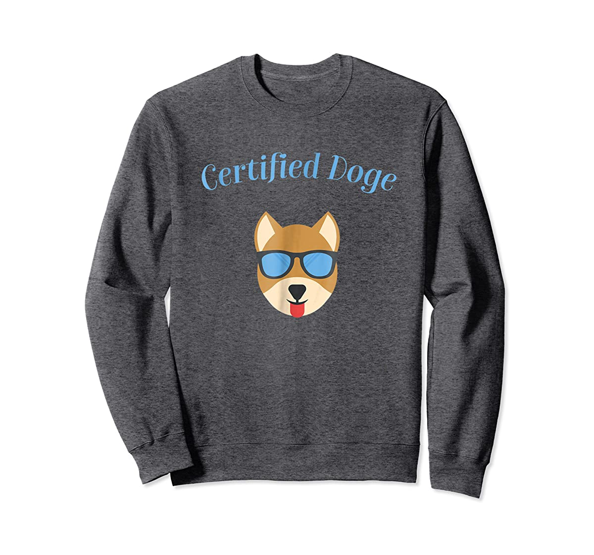 Certified Doge Tee Shirt for puppy Dog love and Fur Babies-Sweatshirt-Dark Heather