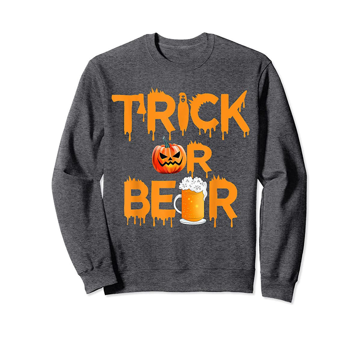 Halloween Costume Trick or Beer Drinking T Shirt Pumpkin Men T-Shirt-Sweatshirt-Dark Heather