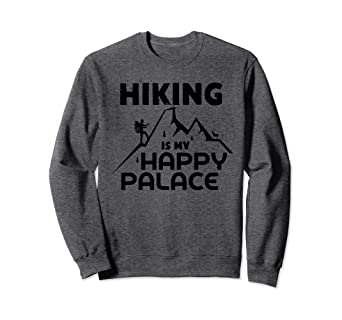 e93aafef7738 Image Unavailable. Image not available for. Color  Hiking Is My Happy Palace  crewneck sweatshirt ...