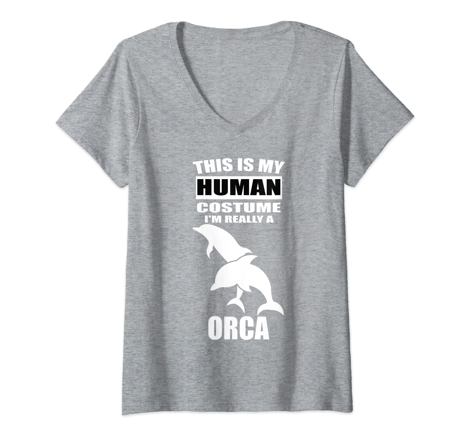 Womens My human costume i'm an Orca whale killer whale nice gift V-Neck T-Shirt-ANZ