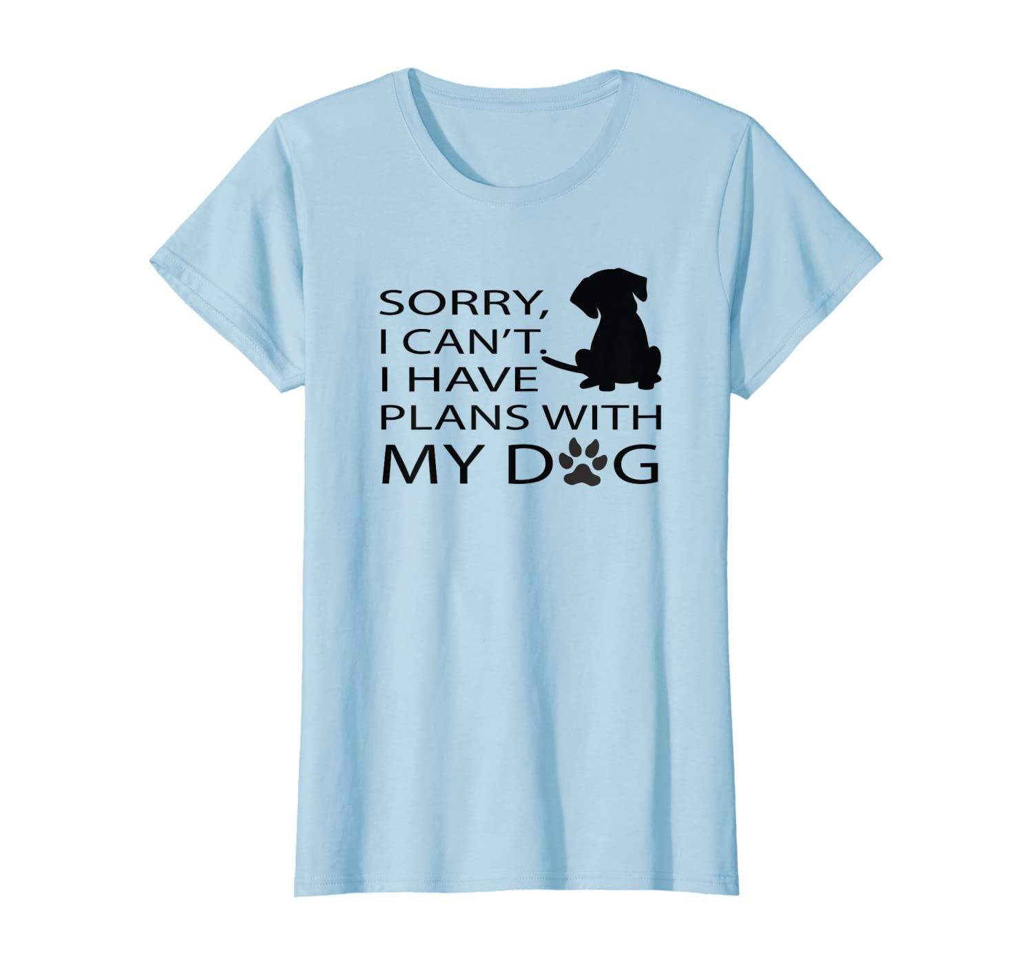 Sorry I Cant I Have Plans With My Chihuahua Dog T-Shirt Mens Ladies Unisex Funny