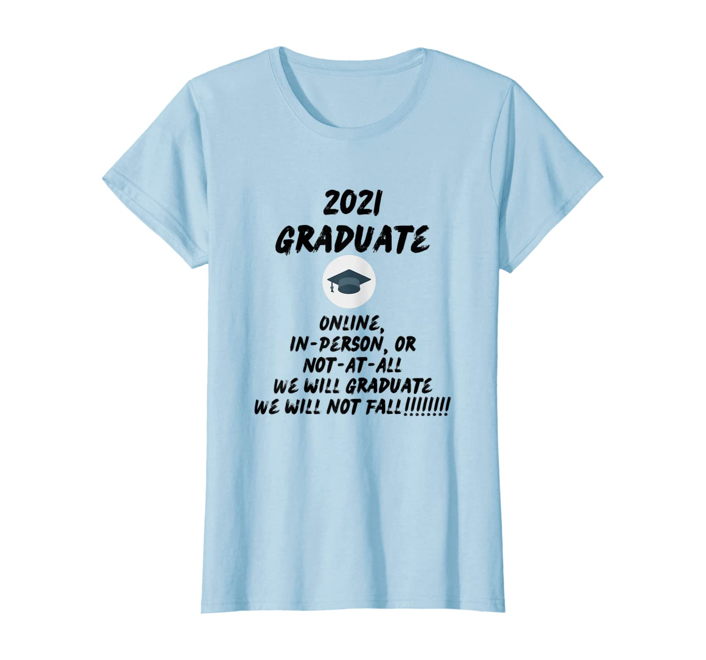 2021 Graduate, We will not fall T-Shirt Women