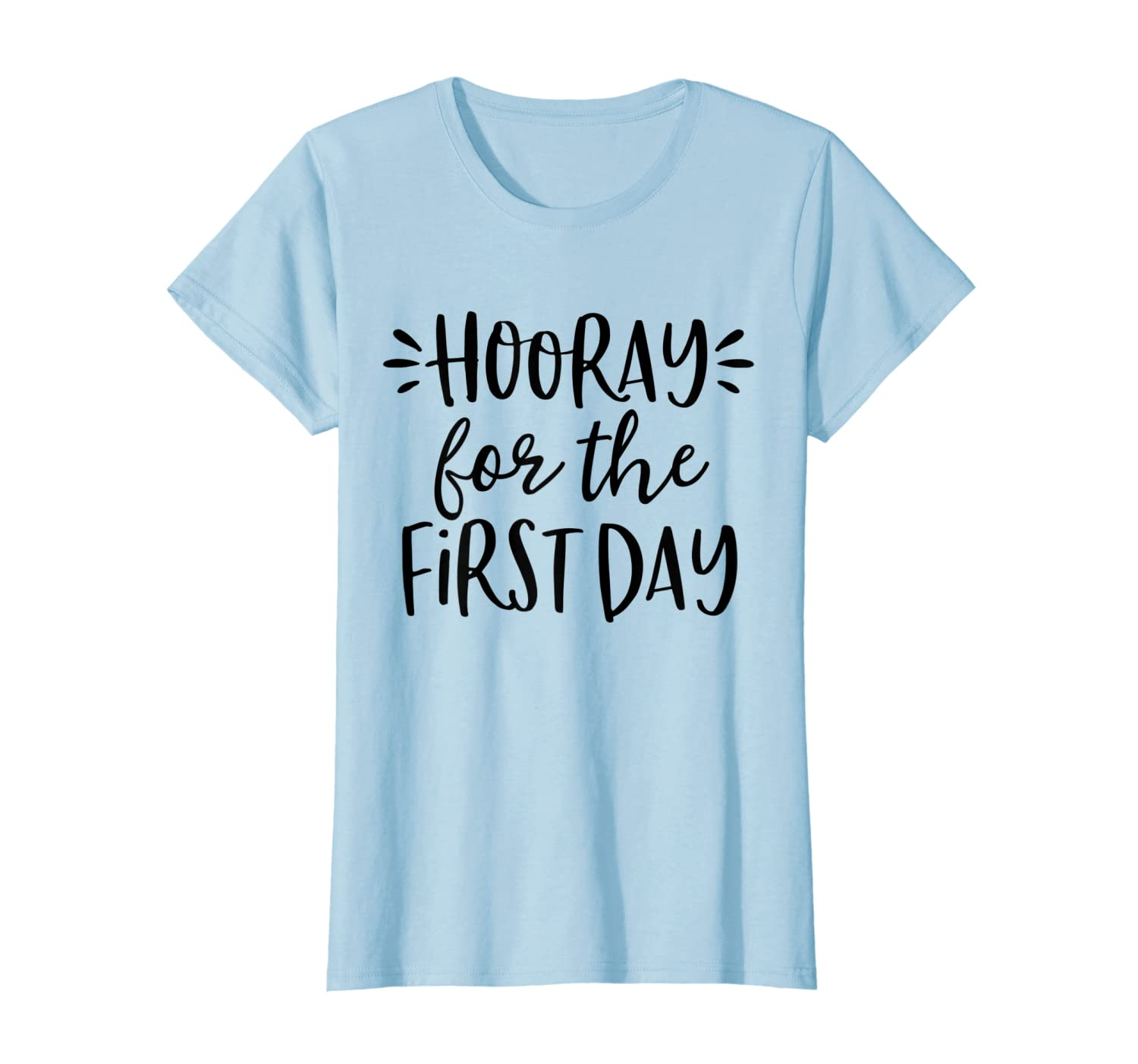 Hooray for the First Day of School Shirt for Teachers Kids