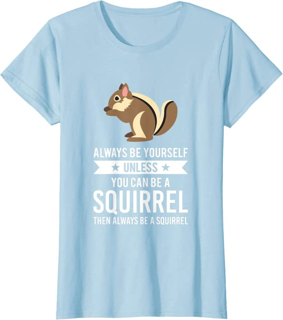 Always Be Yourself Squirrel Youth T Shirt