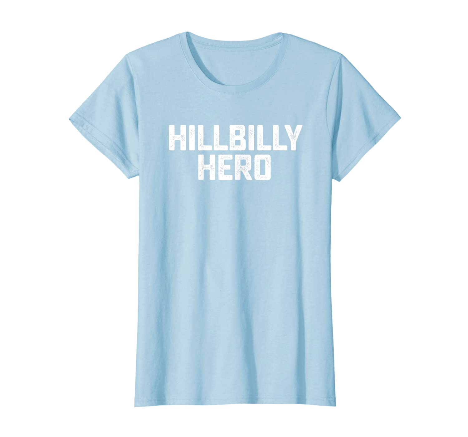 HILLBILLY HERO Southern and Mountain Man Pride T-Shirt