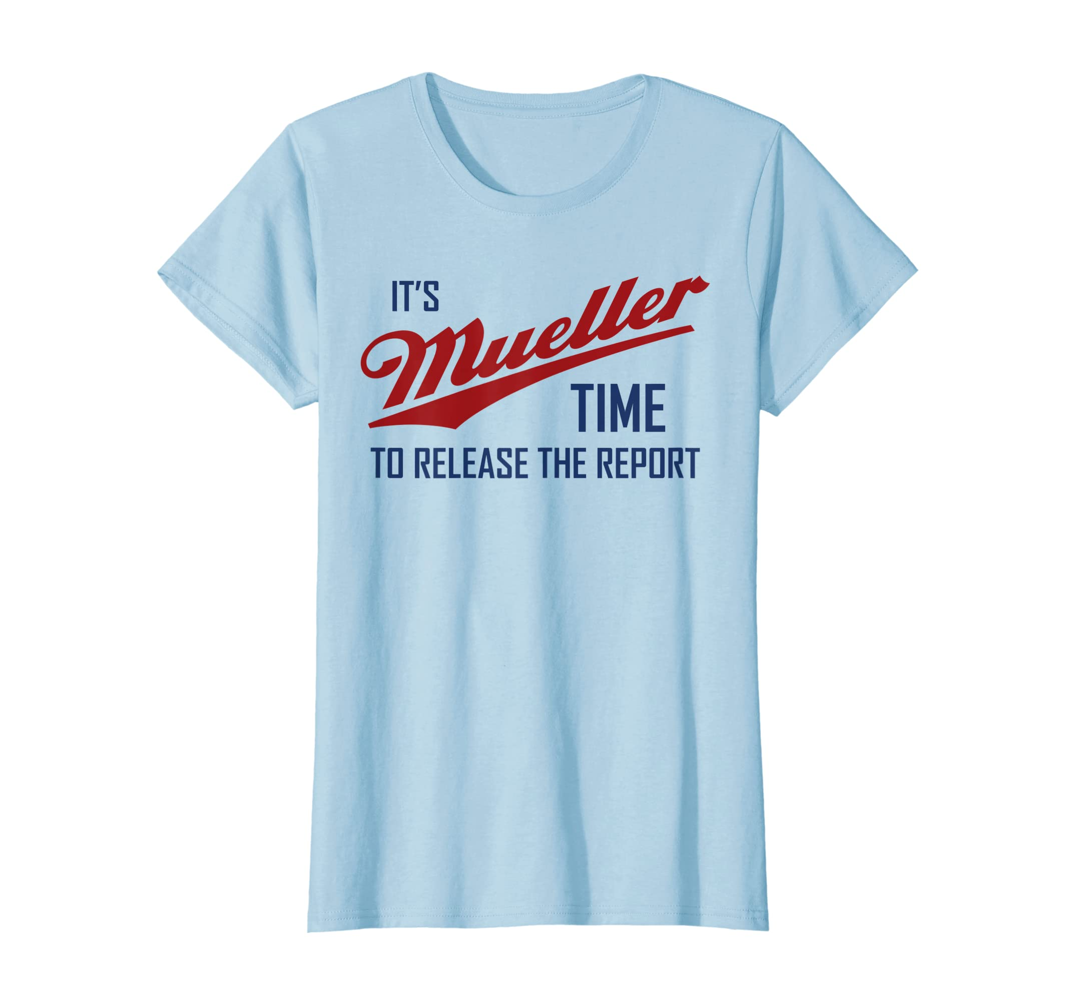 1456f38bf Amazon.com: It's Mueller Time To Release The Report! Funny T-Shirt: Clothing