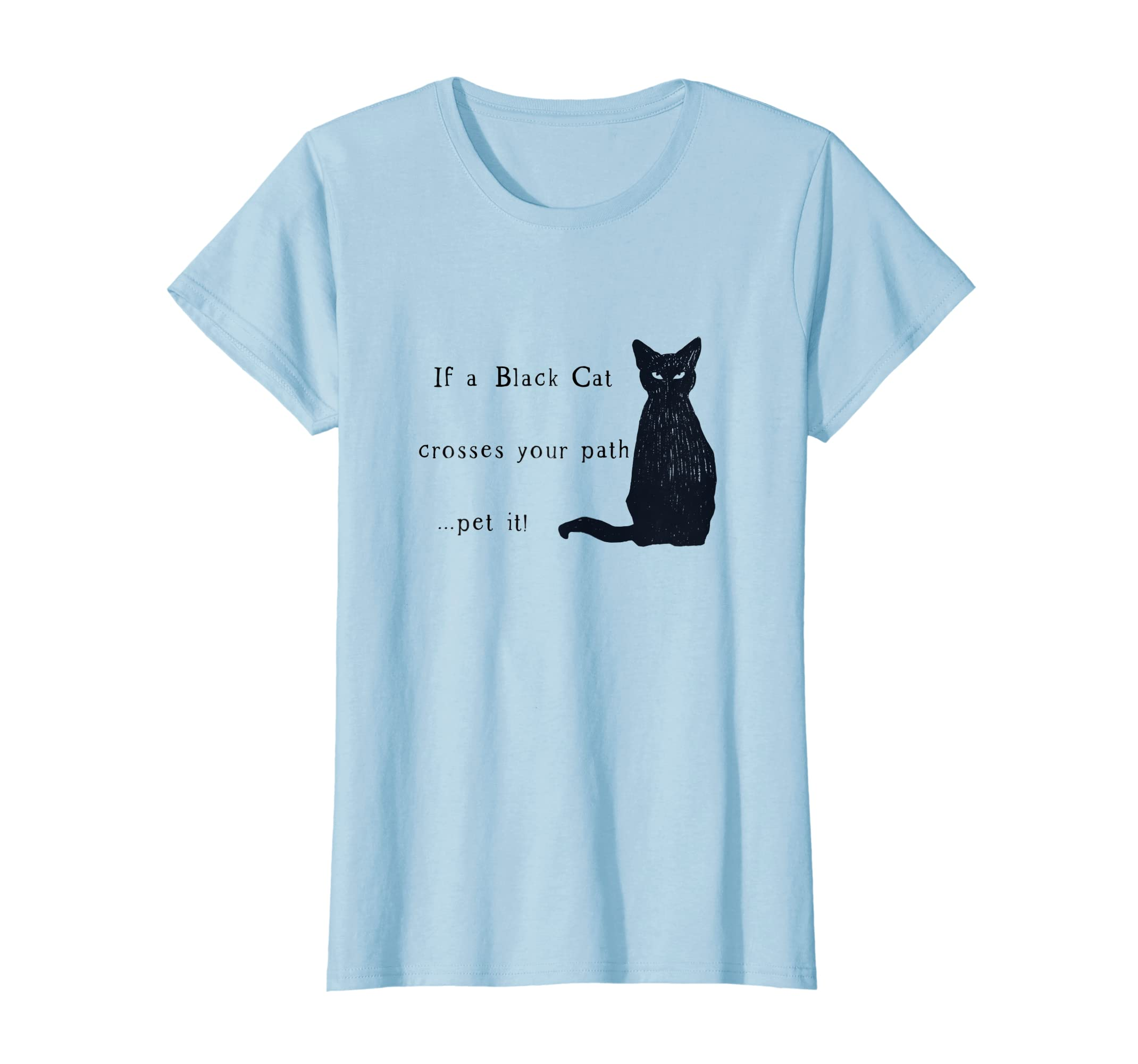 00c174a3 Amazon.com: If A Black Cat Crosses Your Path...Pet It - Funny Cat Shirt:  Clothing