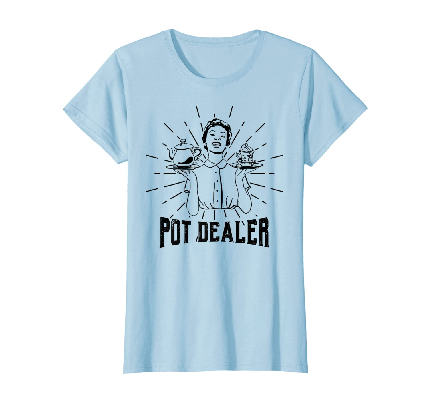 Pot Dealer Funny Tea Coffee Drinking Weed Joke Quote Shirts