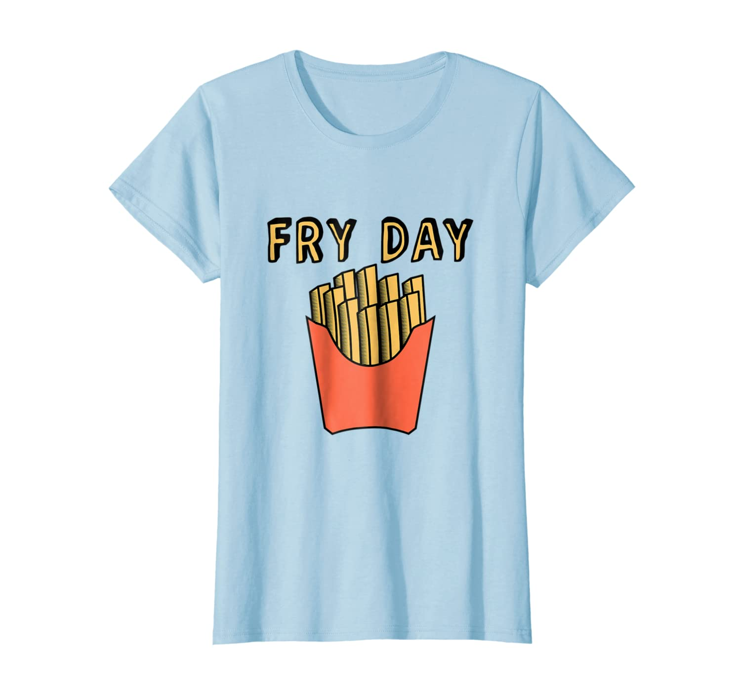 90c9ad29 Amazon.com: Fry Day T-Shirt Fun Funny French Fries: Clothing