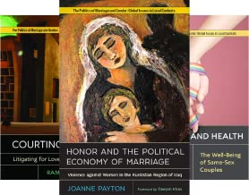 Politics of Marriage and Gender: Global Issues in Local Contexts (7 Book Series)