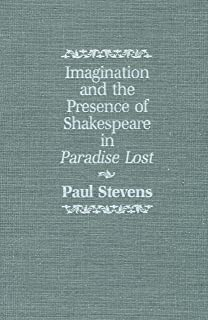 "Imagination and the Presence of Shakespeare in ""Paradise Lost"""