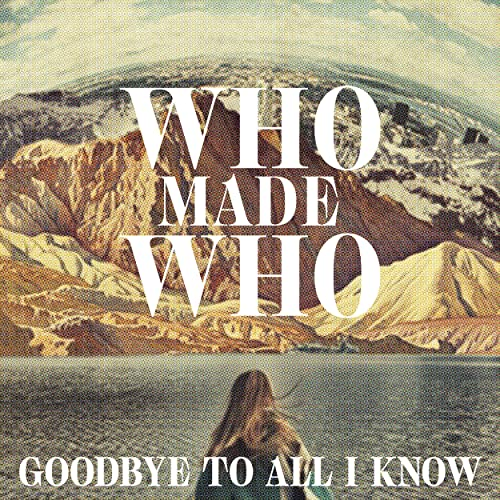 Goodbye to All I Know (Remixes)