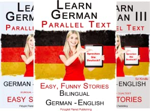 Learning German with Parallel Text (4 Book Series)