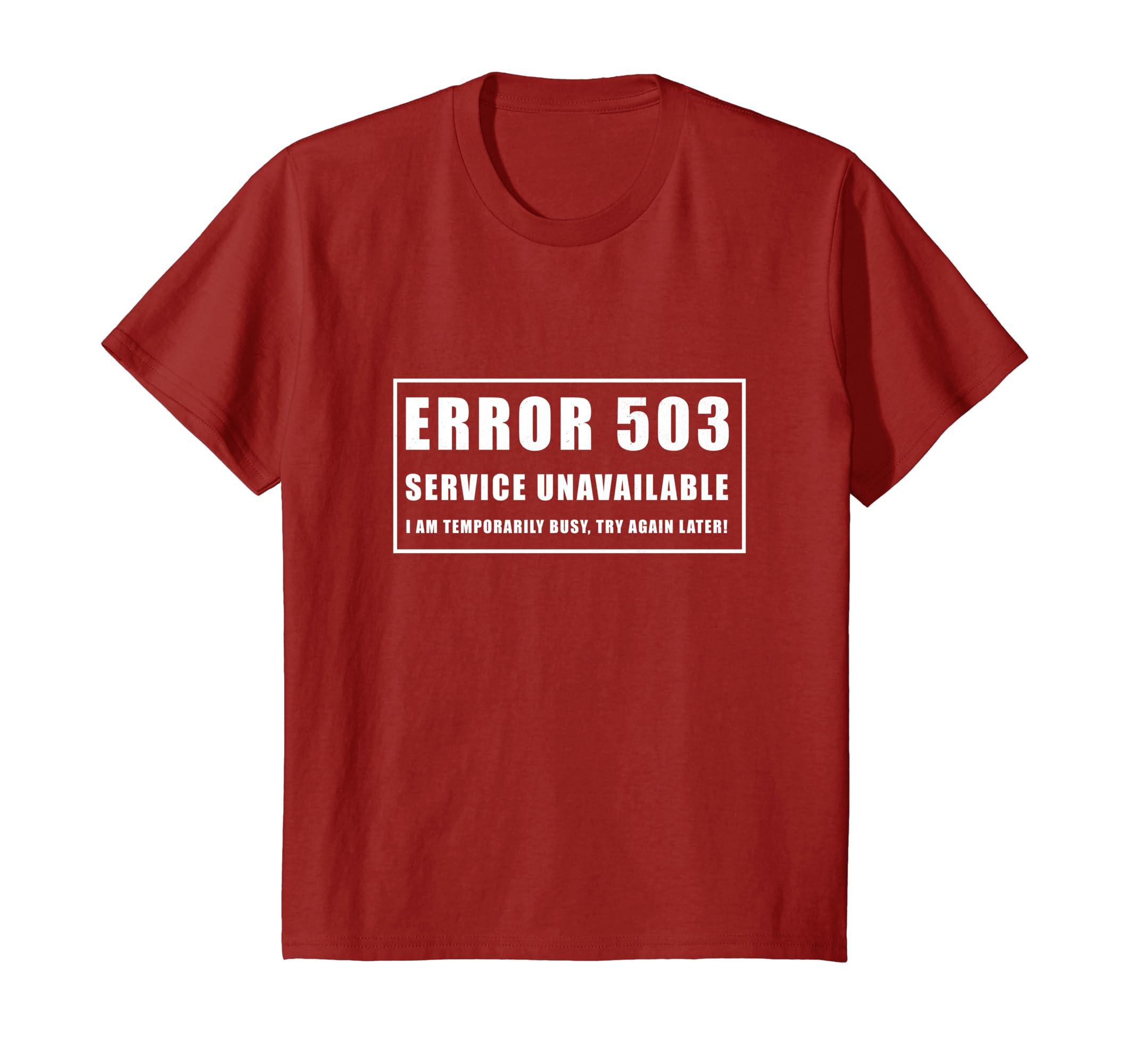 Amazon com: IT Nerd Tee: Error 503 Service Unavailable