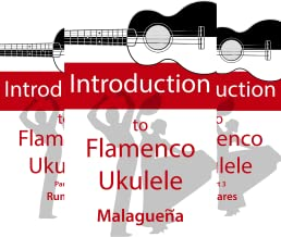 Introduction to Flamenco Ukulele (3 Book Series)