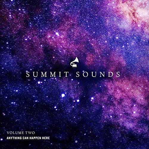 Summit Sounds - Anything Can Happen Here - Vol. 2 (Live) 2019