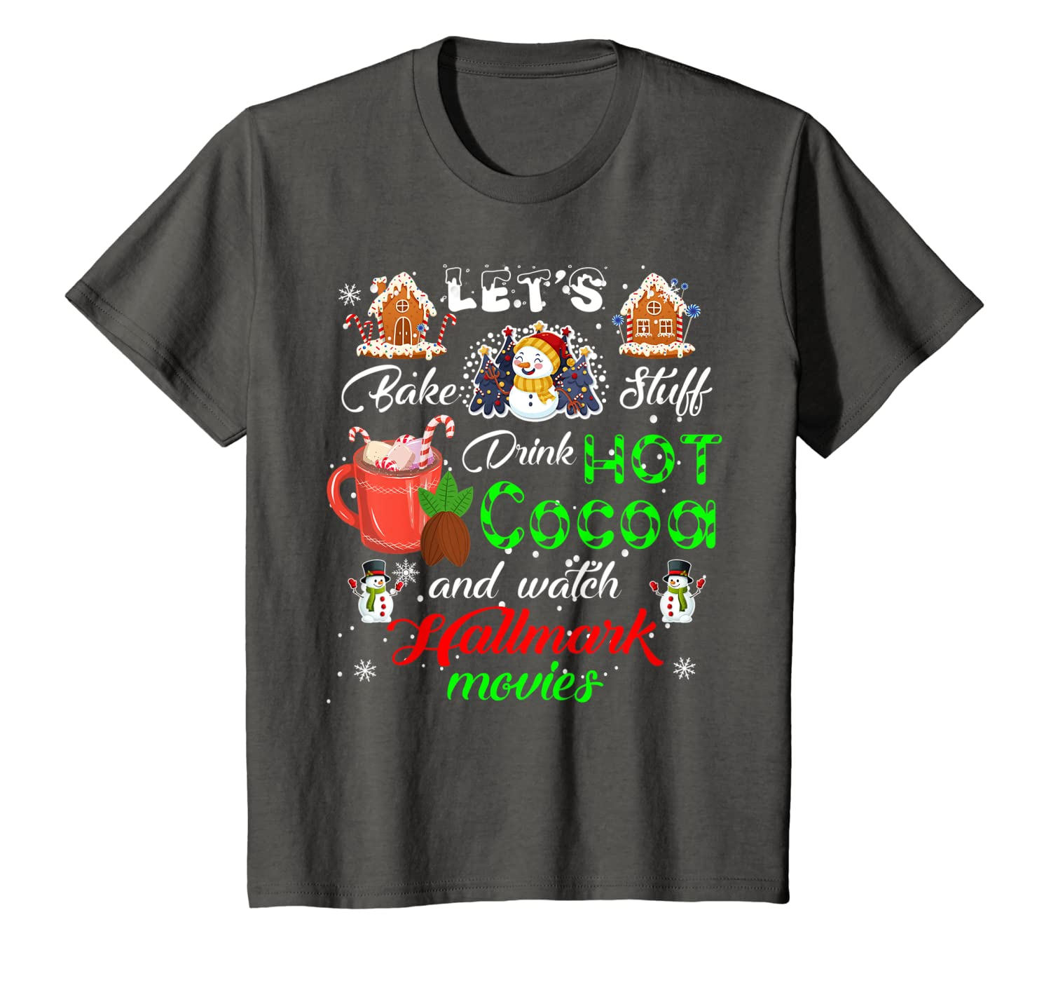 Lets Bake Stuff Drink Hot Cocoa Watch Christmas Movies T-Shirt