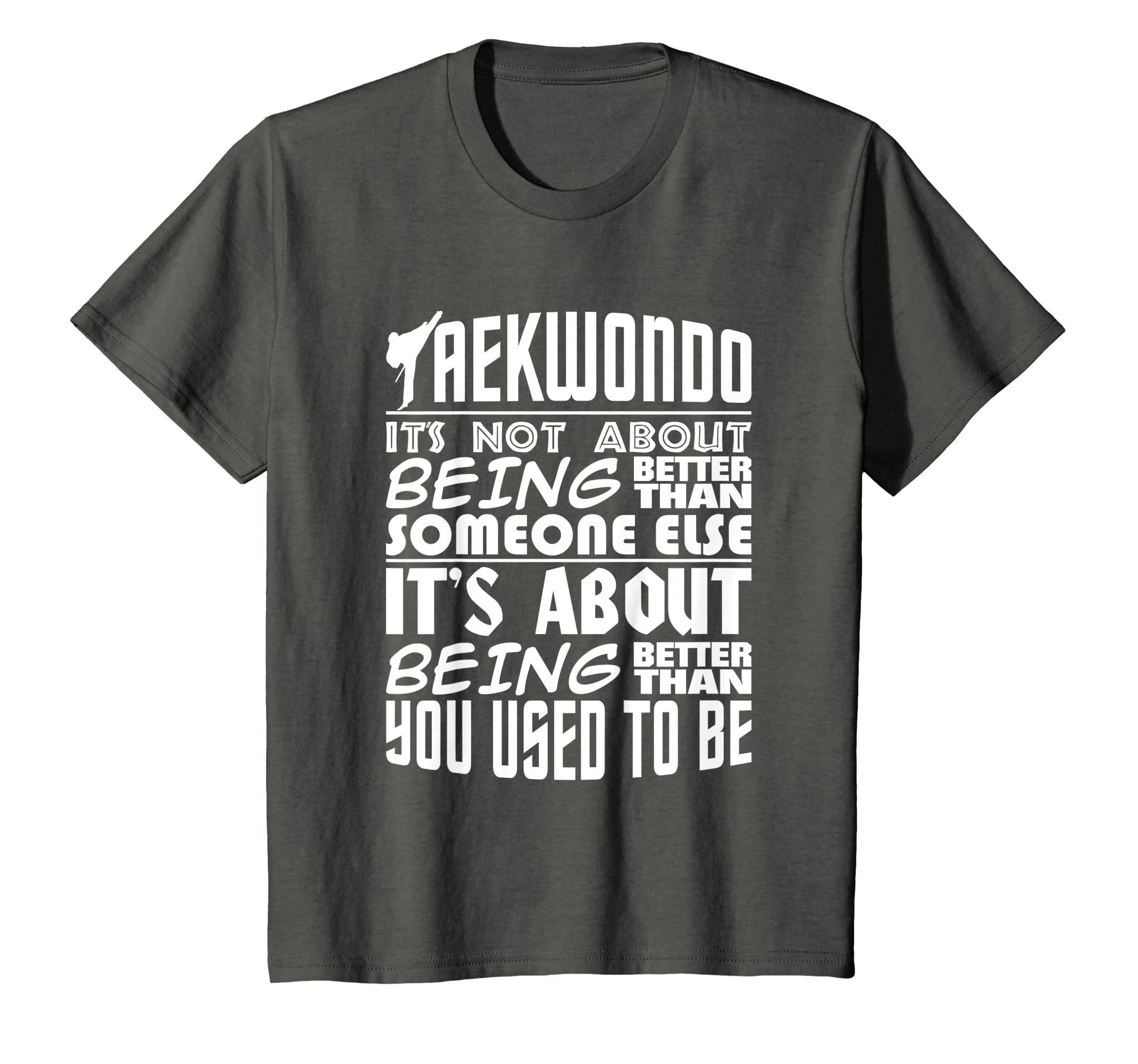 Amazon.com: Its Being Better Than You Used To Be Taekwondo T-Shirt: Clothing