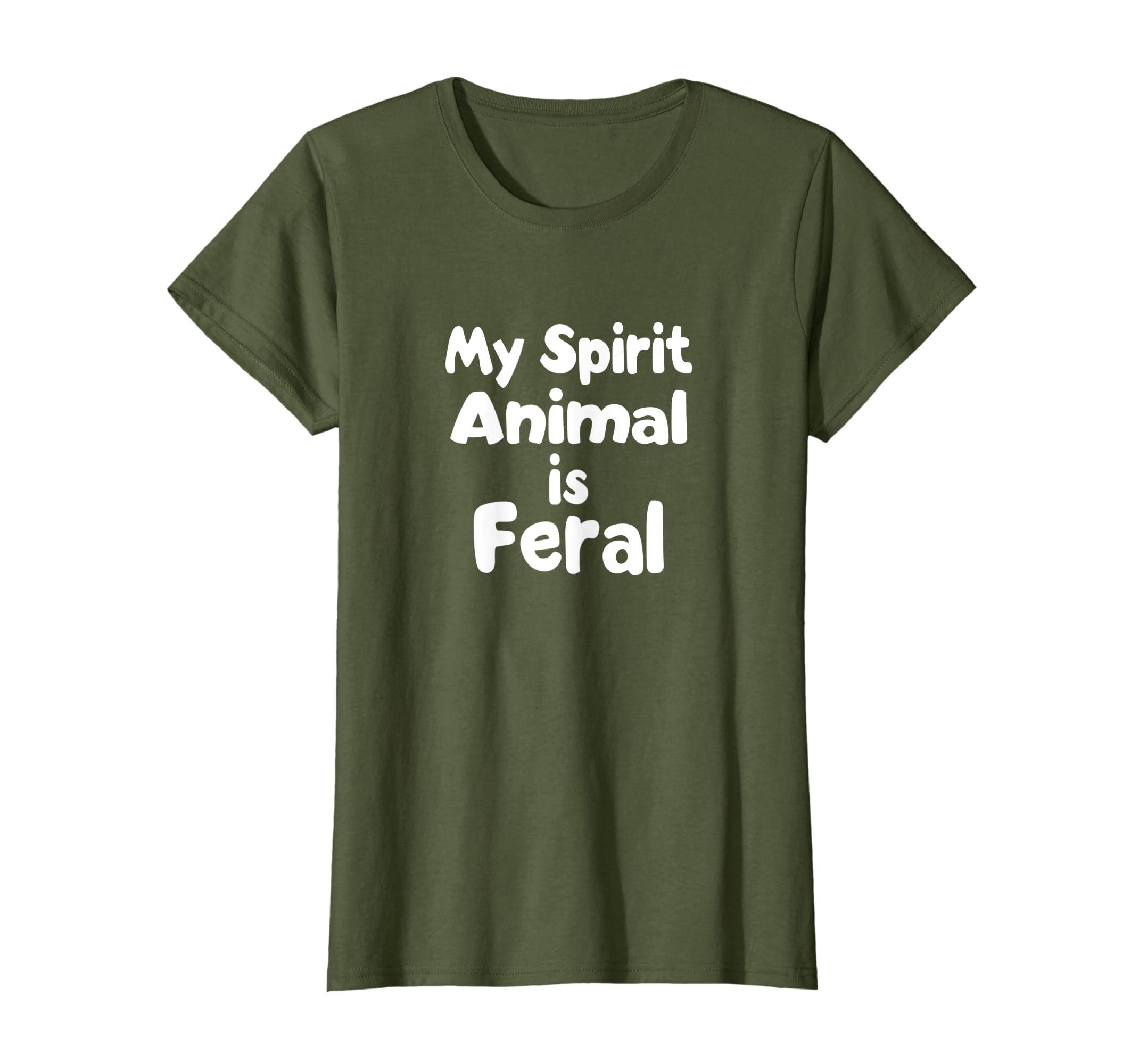 Amazon com: My spirit animal is feral: Clothing