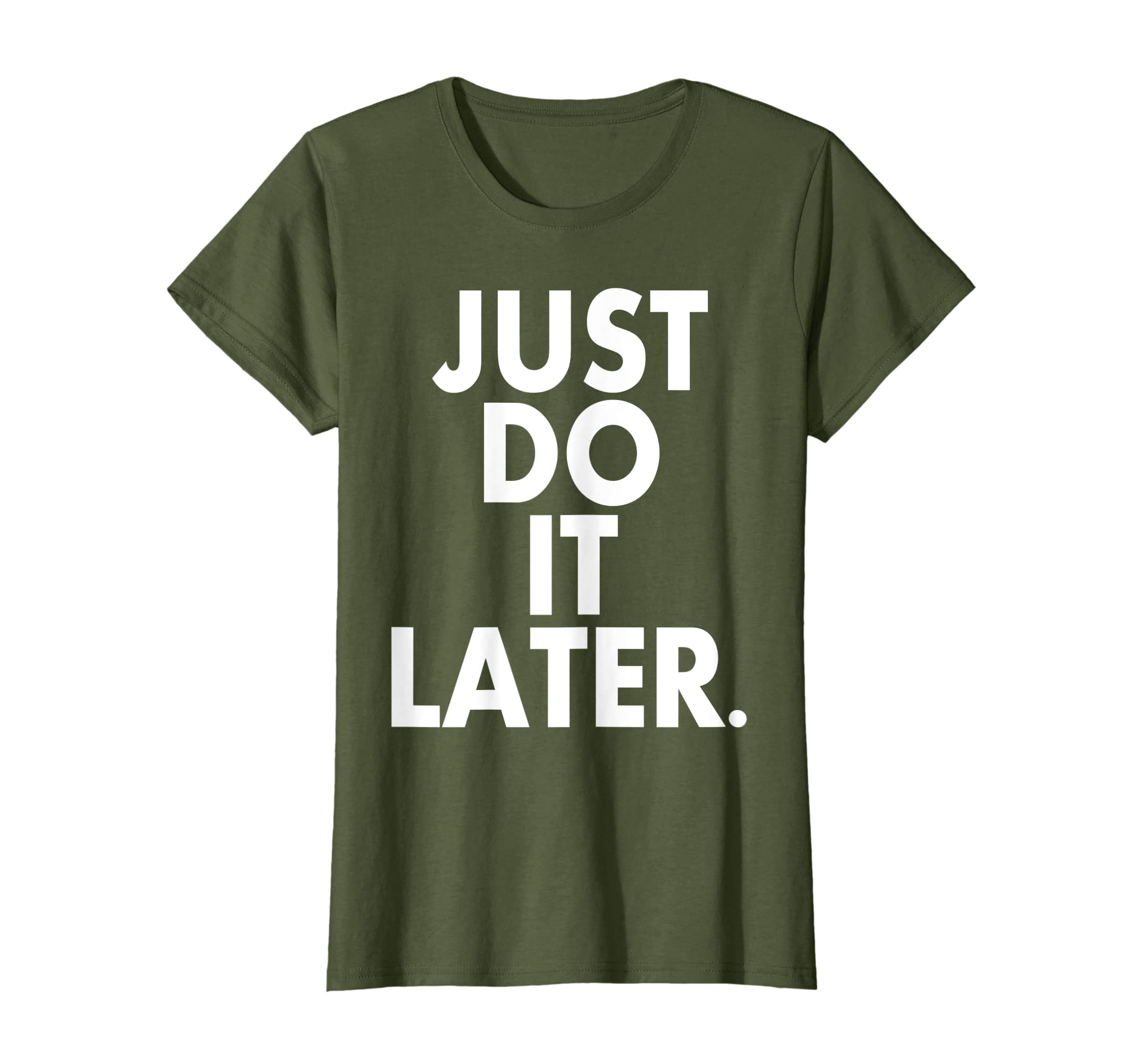 1bf0ca0b Amazon.com: Just do it later t-shirt: Clothing