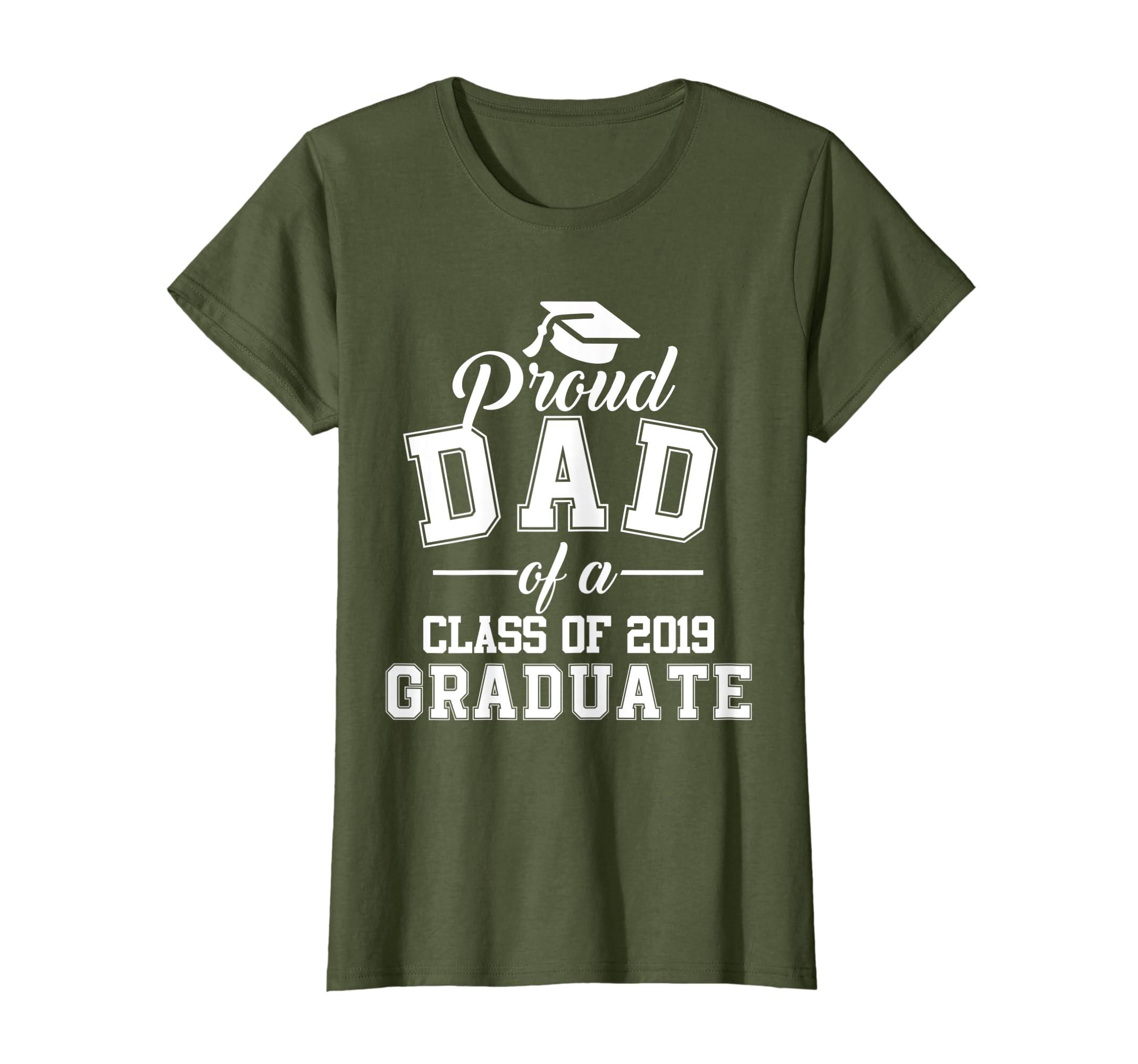 fd84e1d1f Amazon.com: Proud Dad of A Class of 2019 Graduate Graduation T Shirt:  Clothing