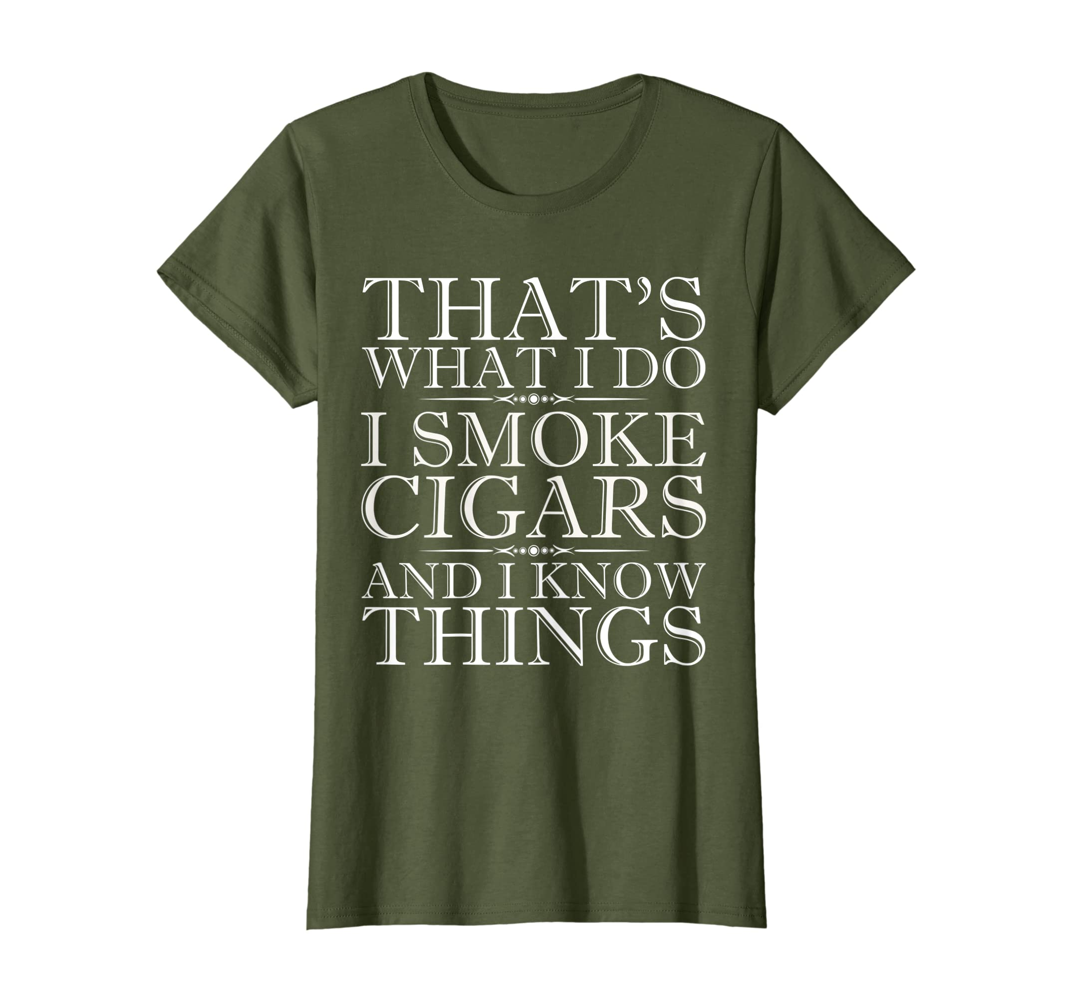 59cfd8ea98 Amazon.com: That's What I Do I Smoke Cigars And I Know Things T-Shirt:  Clothing
