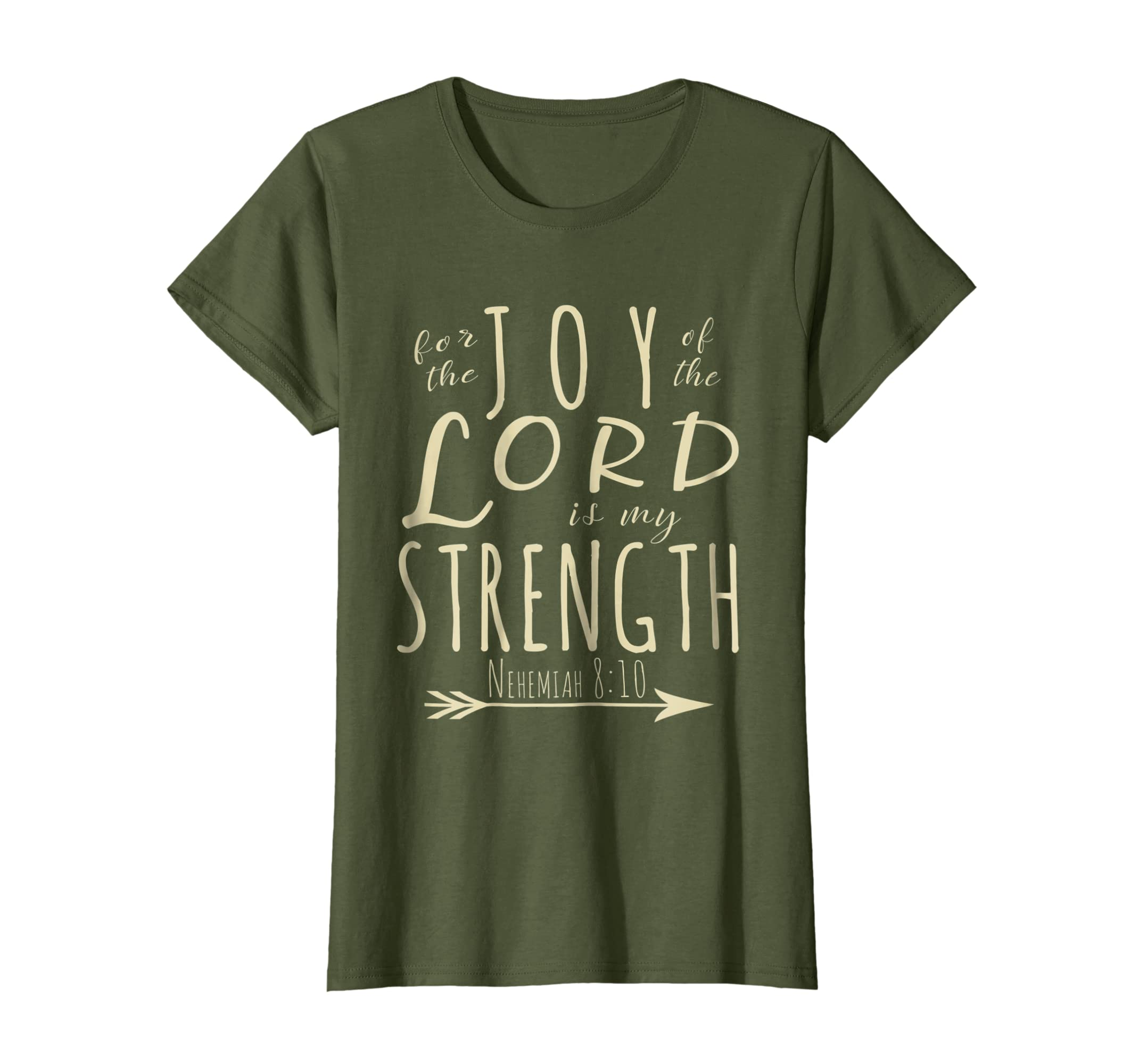 For the Joy of the Lord is My Strength Bible Verse T Shirt
