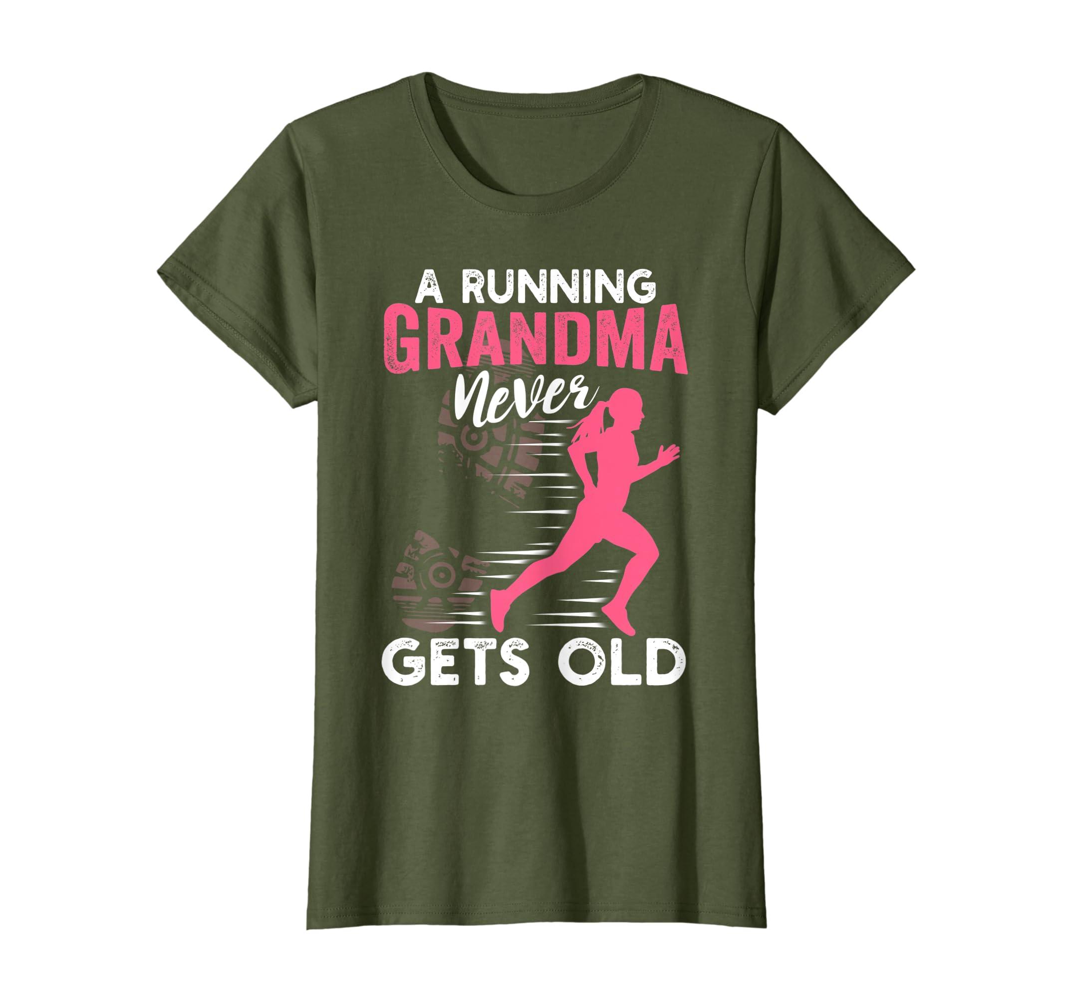 451f1cf4 Amazon.com: A Running Grandma Never Gets Old Running Runner T-Shirt:  Clothing