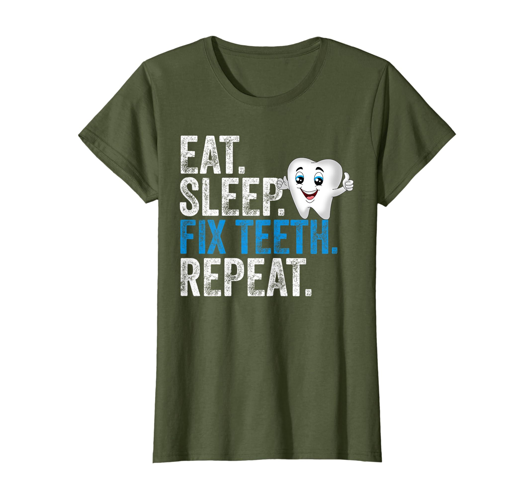 Amazon com: Eat Sleep Fix Teeth Repeat Novelty Dentist