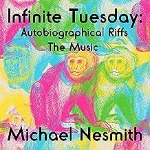 Infinite Tuesday: Autobiographical Riffs