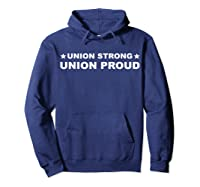 Union Strong Union Proud Union Worker Shirts Hoodie Navy