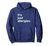 I'm Not Really Sick It's Just Allergies Shirts Hoodie Navy