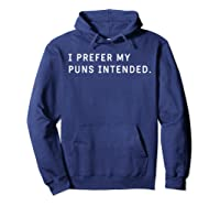 I Prefer My Puns Intended T-shirt For , ,  Hoodie Navy