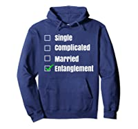 Single Complicated Married Entanglet Shirts Hoodie Navy
