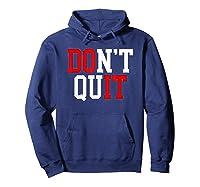 Don't Quit, Do It Athletics Sports Training Varsity Champ Shirts Hoodie Navy