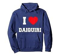 I Love Daiquiri T-shirt Hoodie Navy