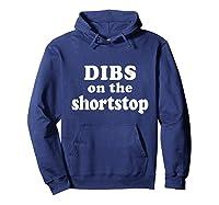 Dibs On The Shortstop Shirt Baseball Girlfriend Tshirt Hoodie Navy