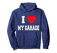 Love My Garage Shirts Hoodie Navy