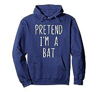 Pretend I'm A Bat Costume Halloween Lazy Easy Christmas Shirts Hoodie Navy