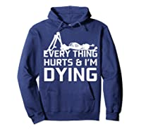 Everything Hurts I'm Dying Workout Funny Skeleton Shirts Hoodie Navy