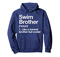 Swim Brother Definition Funny Sports T-shirt Hoodie Navy